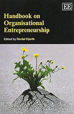Handbook on Organisational Entrepreneurship by D. Hjorth - 9781781951