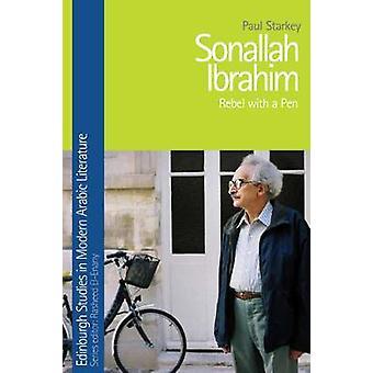 Sonallah Ibrahim - Rebel with a Pen by Paul Starkey - 9781474426442 Bo