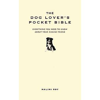 The Dog Lover's Pocket Bible - Everything You Need to Know About Your
