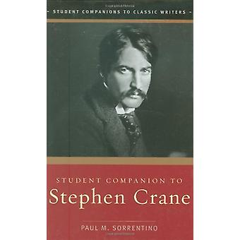 Student Companion to Stephen Crane by Student Companion to Stephen Cr