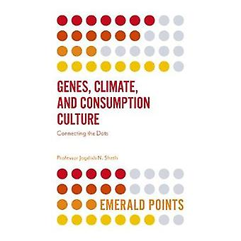 Genes - Climate - and Consumption Culture - Connecting the Dots by Pro