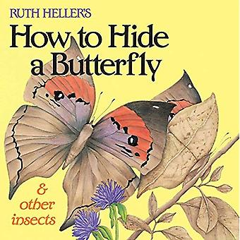 How to Hide a Butterfly and Other Insects (All Aboard Book)