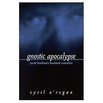 Gnostic Apocalypse: Jacob Boehme's Haunted Narrative