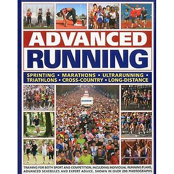 Advanced Running: Training for Both Sport and Competition, Including Individual Running Plans, Advanced Schedules and Expert Advice, Shown in Over 280 Photographs