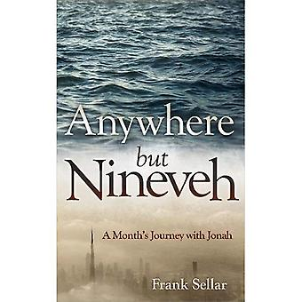 Anywhere But Nineveh: A Month's Journey with Jonah (Daily Readings)