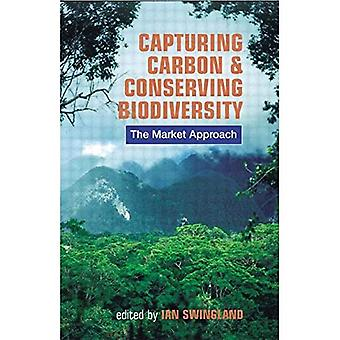 Capturing Carbon and Conserving Biodiversity : The Market Approach