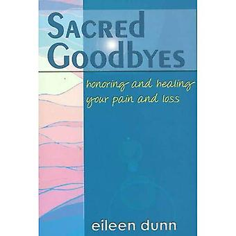 Sacred Goodbyes: Honoring and Healing Your Pain and Loss