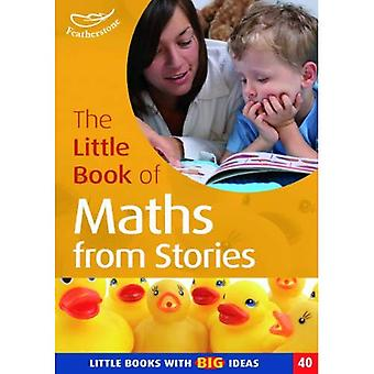The Little Book of Maths from Stories: Little Books with Big Ideas (Little Books)