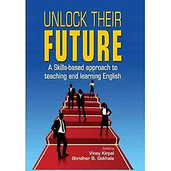 Unlock Their Future: A Skills-Based Approach to Teaching & Learning English
