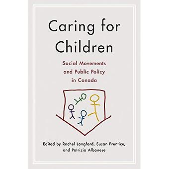 Caring for Children: Social� Movements and Public Policy in Canada
