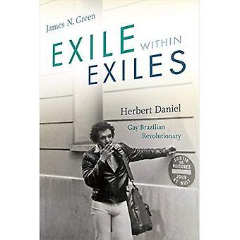 Exile within Exiles: Herbert Daniel, Gay Brazilian Revolutionary