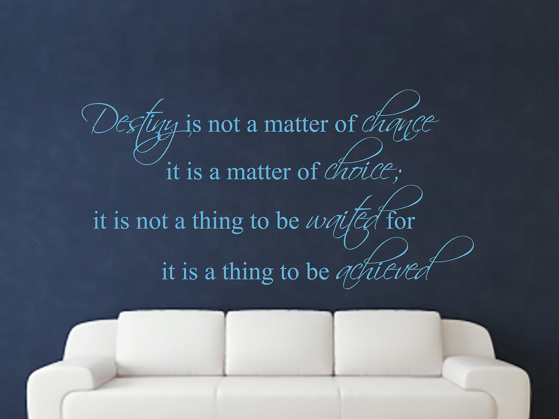 Destiny Is Not A Matter of Chance Wall Art Sticker - Arctic Blue