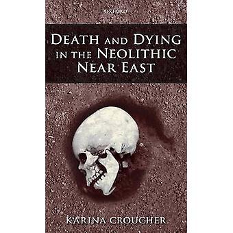 Dood en sterven in het Neolithicum nabije oosten door Croucher & Karina