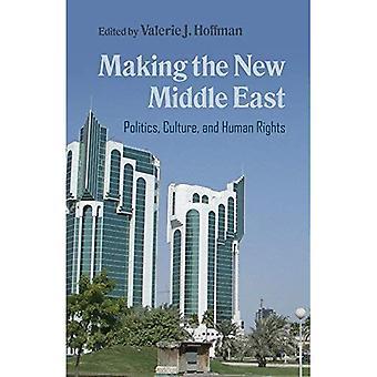 At gøre det nye Mellemøsten: politik, kultur og menneskerettigheder (moderne spørgsmål i Mellemøsten)
