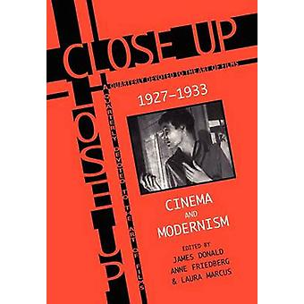 Close Up Cinema and Modernism by Donald & James
