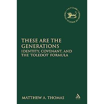 Disse er generationerne identitet pagt og den Toledot formel af Rowe & Jonathan Y.