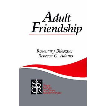 Adult Friendship by Blieszner & Rosemary H.