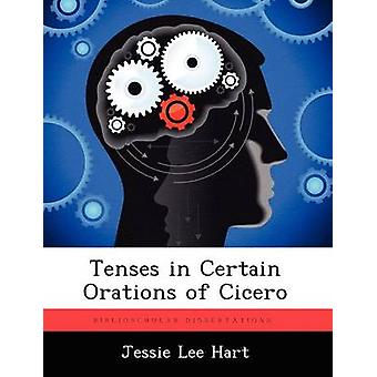 Tenses in Certain Orations of Cicero by Hart & Jessie Lee