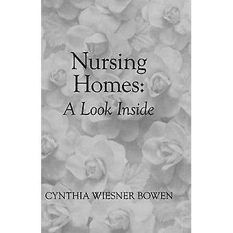 Nursing Homes A Look Inside by Bowen & Cynthia Wiesner