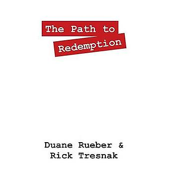 The Path to Redemption by Rueber & Duane