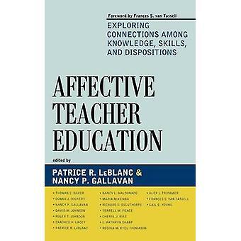 Formation des enseignants affective explorant les liens entre les savoirs faire et Dispositions par R. LeBlanc & Patrice