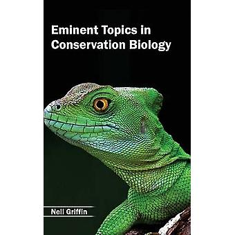 Eminent Topics in Conservation Biology by Griffin & Neil