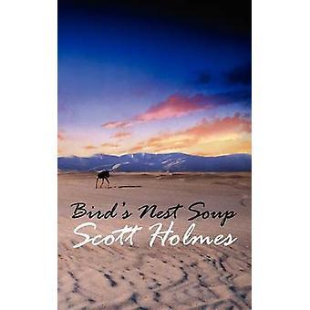 Birds Nest Soup by Holmes & Scott