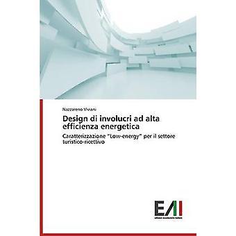 Design di involucri ad alta efficienza energetica by Viviani Nazzareno