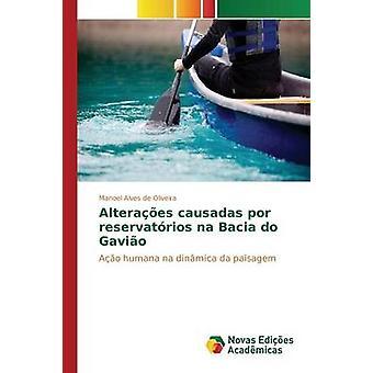 Alteraes Causadas Por Reservatrios Na Bacia Gavio von Manoel de Oliveira Alves