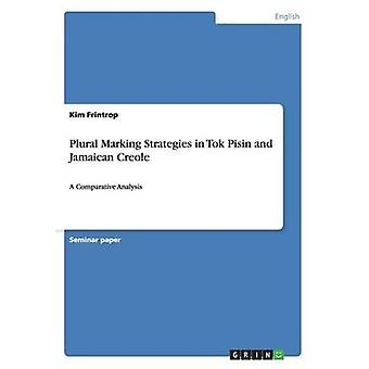 Plural Marking Strategies in Tok Pisin and Jamaican Creole by Frintrop & Kim