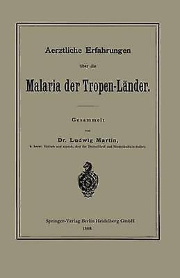 Aerztliche Erfahcourirgen Uber Die Malaria Der TropenLander by Martin & Ludwig