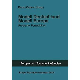 Modell Deutschland Modell Europa Probleme Perspektiven door Cattero & Bruno