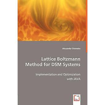 Lattice Boltzmann metod för DSM system av Dreweke & Alexander