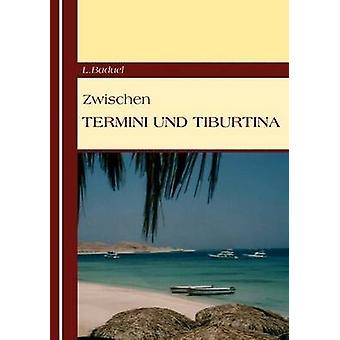 Zwischen Termini Und Tiburtina by Baduel & L.