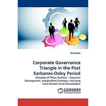 Corporate Governance Triangle in the Post SarbanesOxley Period by Bedi & Rahul