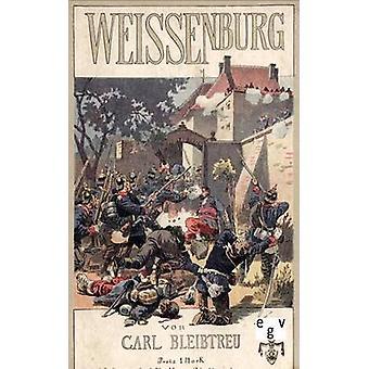 Weissenburg por Bleibtreu y Carl