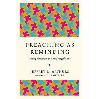 Predigt als Erinnerung: rühren Speicher in einem Zeitalter des Vergessens