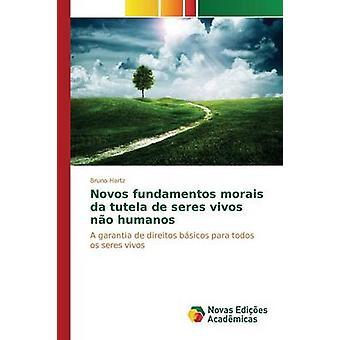 Novos Fundamentos Morais da Tutela de Seres Vivos keine Humanos von Hartz Bruno
