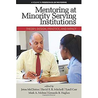 Mentoring at Minority Serving Institutions (MSIs):� Theory, Design, Practice and Impact (Perspectives on� Mentoring)