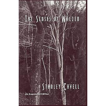 The Senses of  -Walden - (Expanded edition) by Stanley Cavell - 9780226