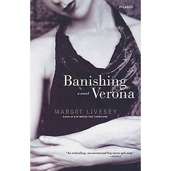 Banishing Verona by Margot Livesey - 9780312425203 Book