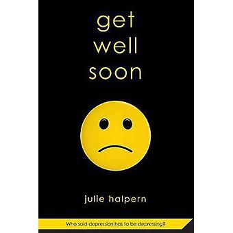 Get Well Soon by Julie Halpern - 9780312581480 Book