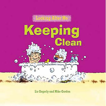 Keeping Clean by Liz Gogerly - Mike Gordon - 9780778741190 Book