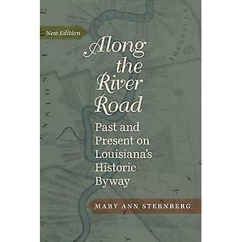 Along the River Road - Past and Present on Louisiana's Historic Byway