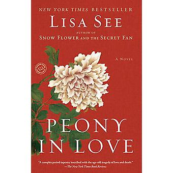 Peony in Love by Lisa See - 9780812975222 Book
