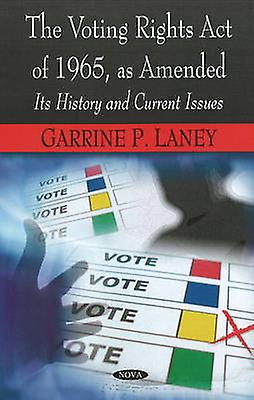 Voting Rights Act of 1965 - as AHommesded - It& 039;s History and Current Issu