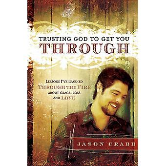 Trusting God to Get You Through by Jason Crabb - 9781616381745 Book