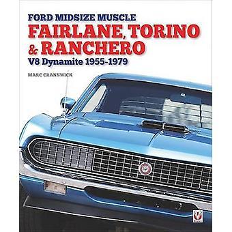Ford Midsize Muscle - Fairlane - Torino & Ranchero by Marc Cranswick