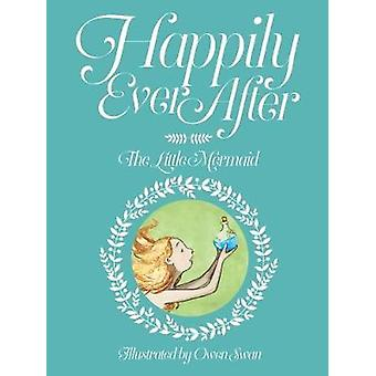 Happily Ever After - The Little Mermaid - The Little Mermaid by alex fi