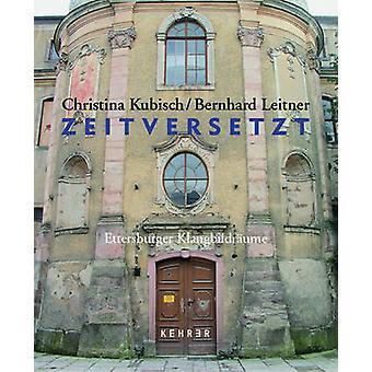 Zeitversetzt - Ettersburger Klangbildraume by Stefan Fricke - Christin